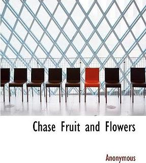 Chase Fruit and Flowers