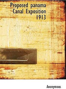 Proposed Panama Canal Exposition 1913