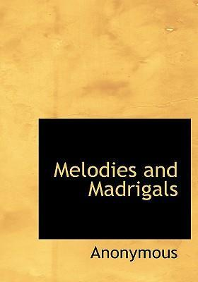 Melodies and Madrigals