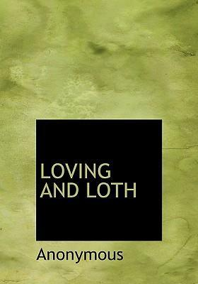Loving and Loth