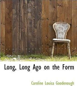 Long, Long Ago on the Form
