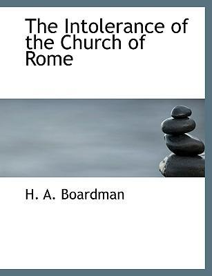 The Intolerance of the Church of Rome