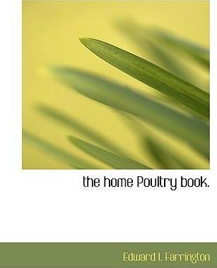 The Home Poultry Book.