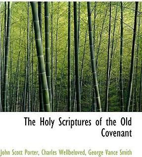 The Holy Scriptures of the Old Covenant
