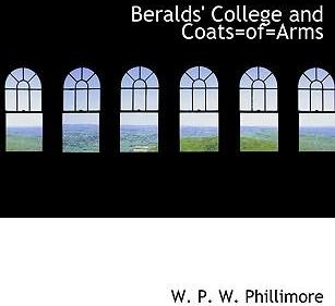 Beralds' College and Coats=of=arms