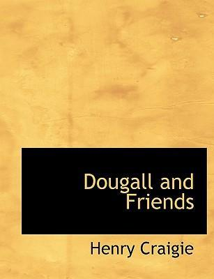Dougall and Friends