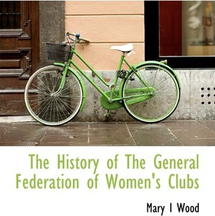 The History of the General Federation of Women's Clubs