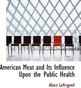 American Meat and Its Influence Upon the Public Health