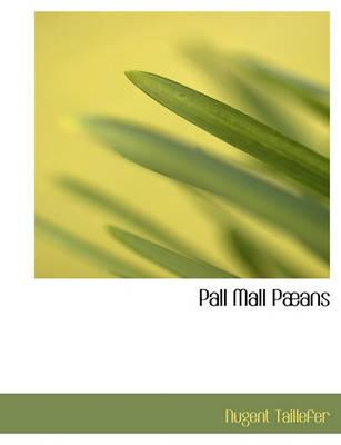 Pall Mall Paeans