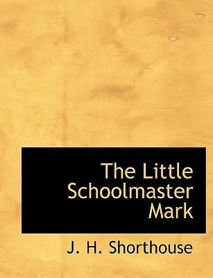 The Little Schoolmaster Mark