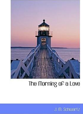 The Morning of a Love