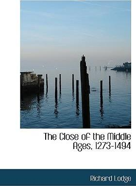 The Close of the Middle Ages, 1273-1494