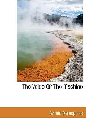 The Voice of the Machine