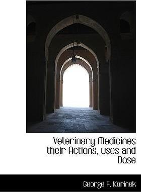 Veterinary Medicines Their Actions, Uses and Dose