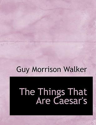The Things That Are Caesar's