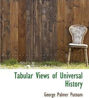 Tabular Views of Universal History