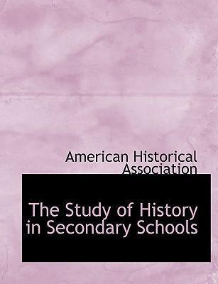The Study of History in Secondary Schools