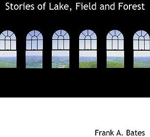 Stories of Lake, Field and Forest