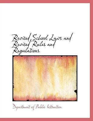 Revised School Laws and Revised Rules and Regulations