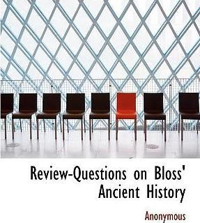 Review-Questions on Bloss' Ancient History