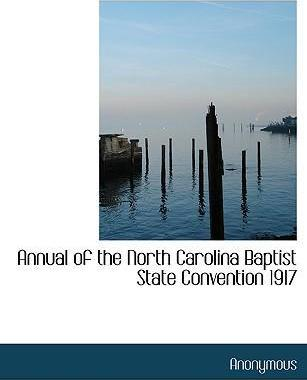 Annual of the North Carolina Baptist State Convention 1917