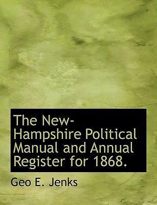 The New-Hampshire Political Manual and Annual Register for 1868.