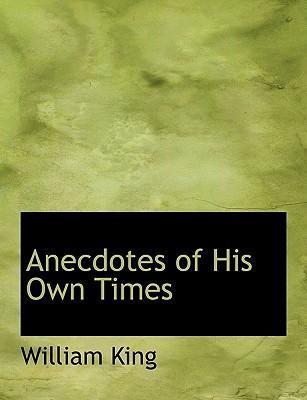 Anecdotes of His Own Times