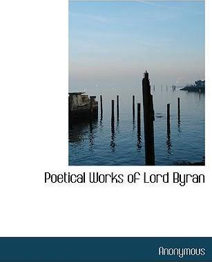 Poetical Works of Lord Byran