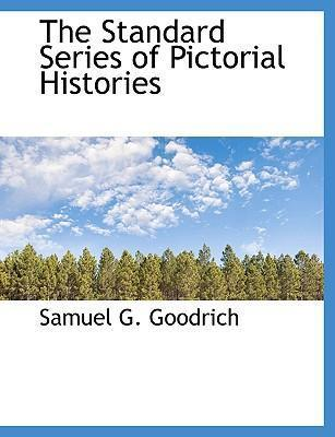 The Standard Series of Pictorial Histories