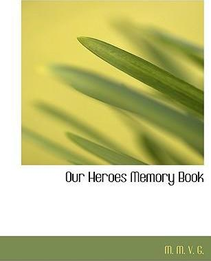 Our Heroes Memory Book