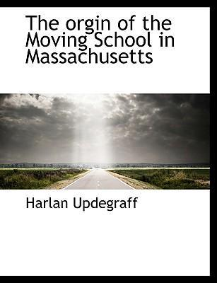 The Orgin of the Moving School in Massachusetts