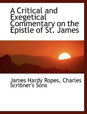 A Critical and Exegetical Commentary on the Epistle of St. James
