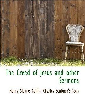 The Creed of Jesus and Other Sermons