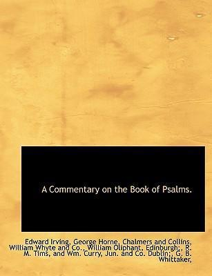A Commentary on the Book of Psalms.