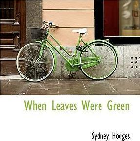 When Leaves Were Green