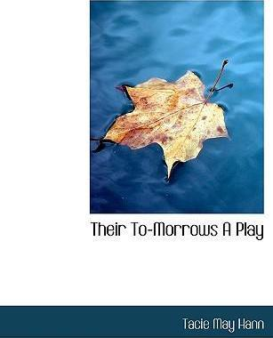 Their To-Morrows a Play