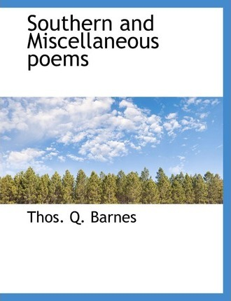 Southern and Miscellaneous Poems