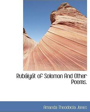 Rub Iy T of Solomon and Other Poems.