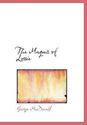The Maquis of Lossie