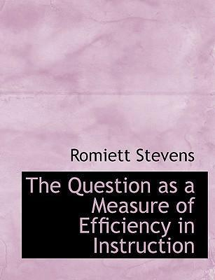The Question as a Measure of Efficiency in Instruction