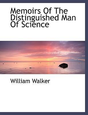 Memoirs of the Distinguished Man of Science