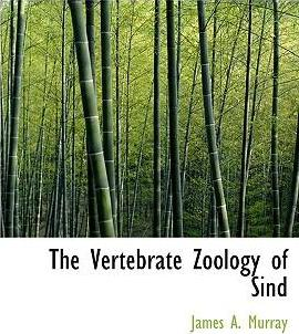 The Vertebrate Zoology of Sind