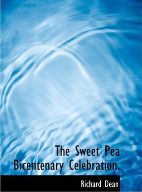 The Sweet Pea Bicentenary Celebration.