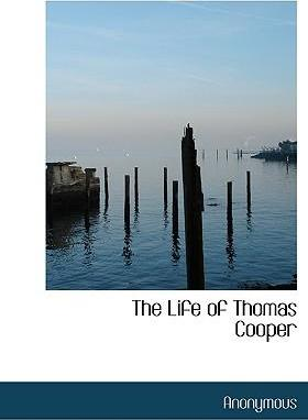 The Life of Thomas Cooper