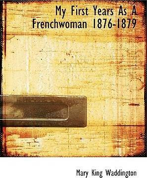 My First Years as a Frenchwoman 1876-1879