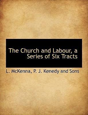 The Church and Labour, a Series of Six Tracts