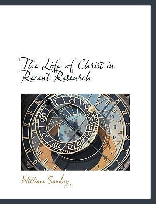 The Life of Christ in Recent Research