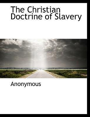 The Christian Doctrine of Slavery