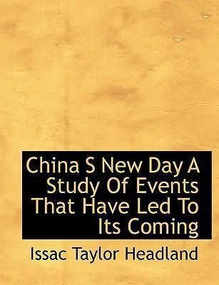 China S New Day a Study of Events That Have Led to Its Coming