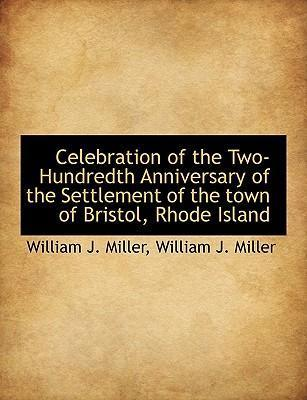 Celebration of the Two-Hundredth Anniversary of the Settlement of the Town of Bristol, Rhode Island